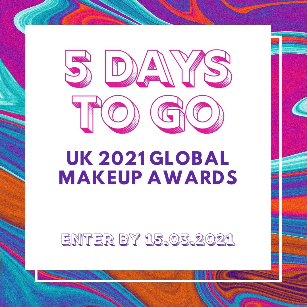 Final countdown to enter the UK 2021 Global Makeup Awards