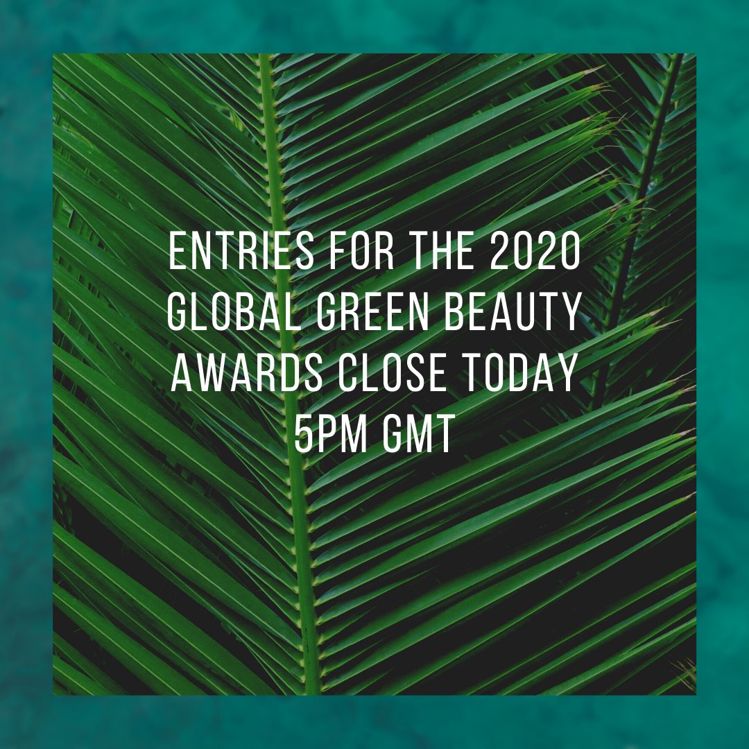 Entries close today for the 2020 Global Green Beauty Awards